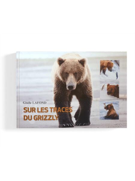 """Livre """"Sur les traces du Grizzly"""" par Gisèle Lafond"""